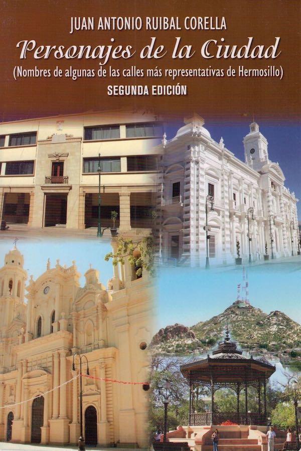 Personajes De La Ciudad – Calles Más Representativas De Hermosillo