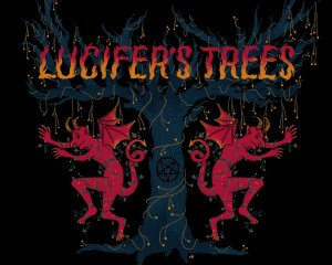 Lucifer's Trees