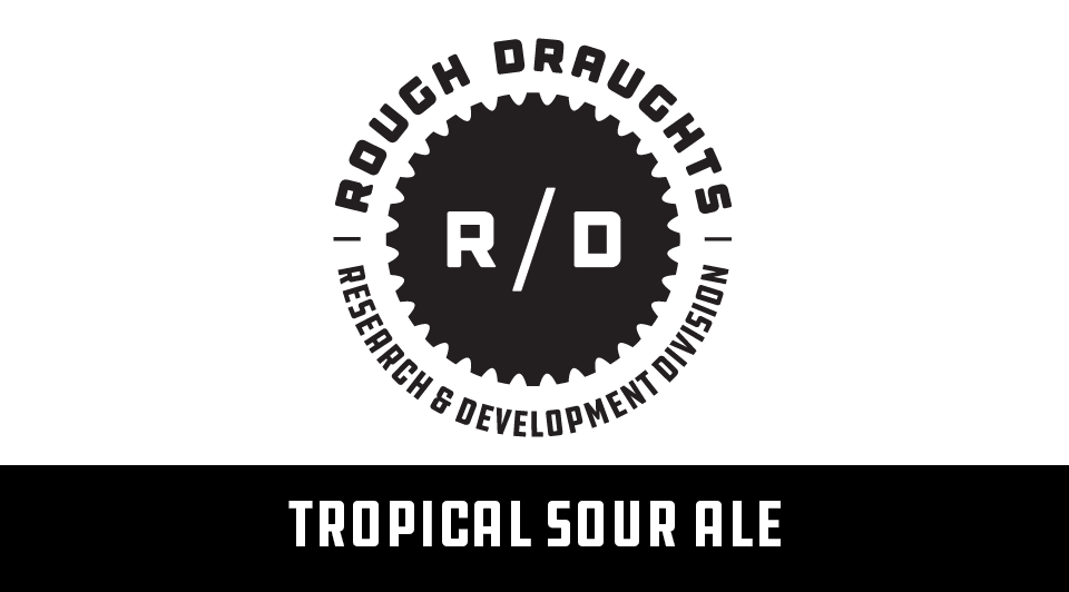 Rough Draughts: Tropical Sour Ale