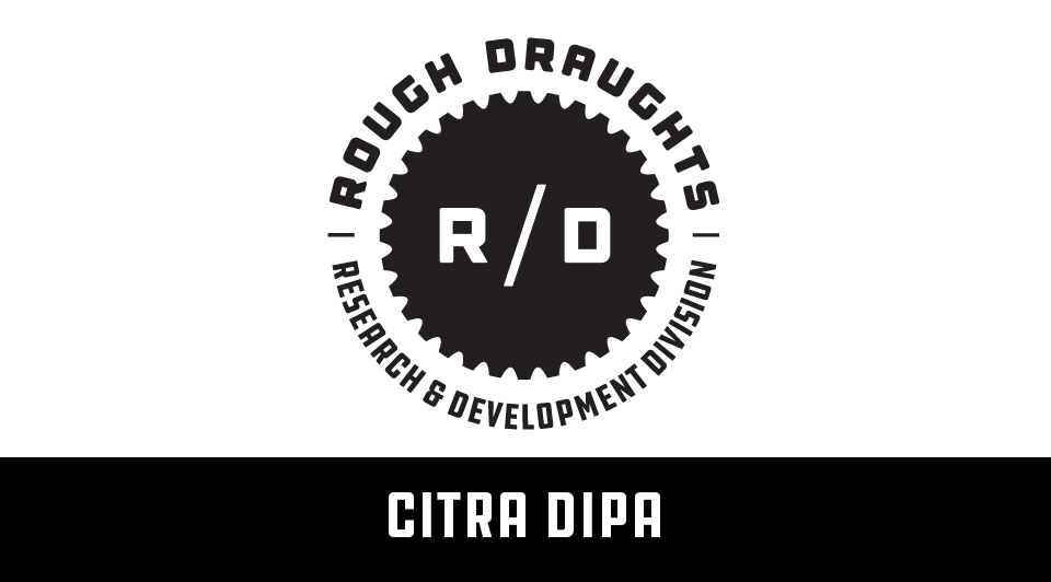 Rough Draughts: Citra DIPA