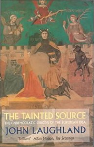 Book Cover: Tainted source : undemocratic origins of the European idea