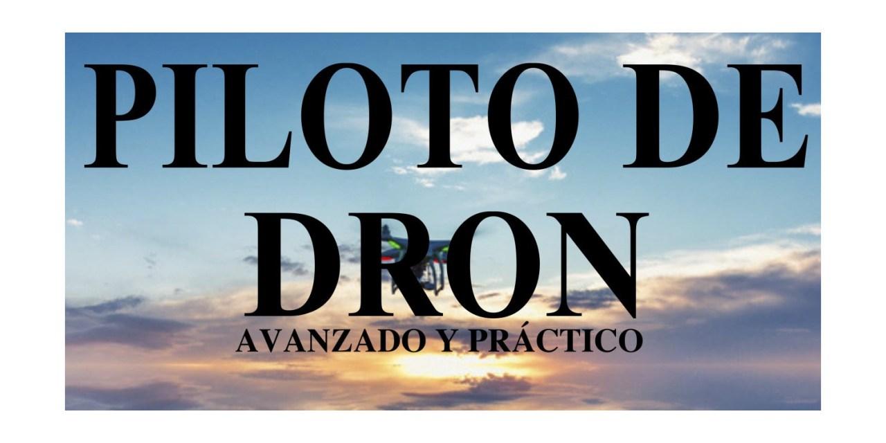 Curso de piloto de drones avanzado y práctico