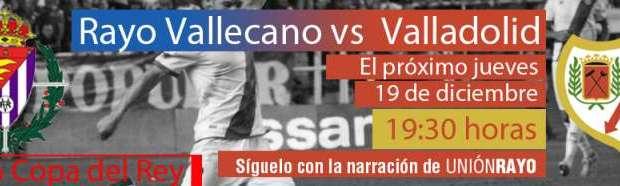 Sigue el Rayo – Valladolid de Copa en Unión Rayo