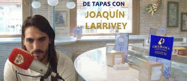 """""""De Tapas con… Joaquín Larrivey"""""""