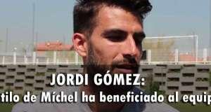 """Jordi Gómez: """"El estilo de Míchel ha beneficiado al equipo"""""""