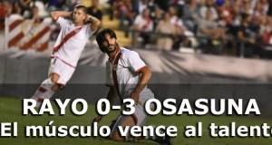 Crónica: Rayo Vallecano 0 – 3 Osasuna