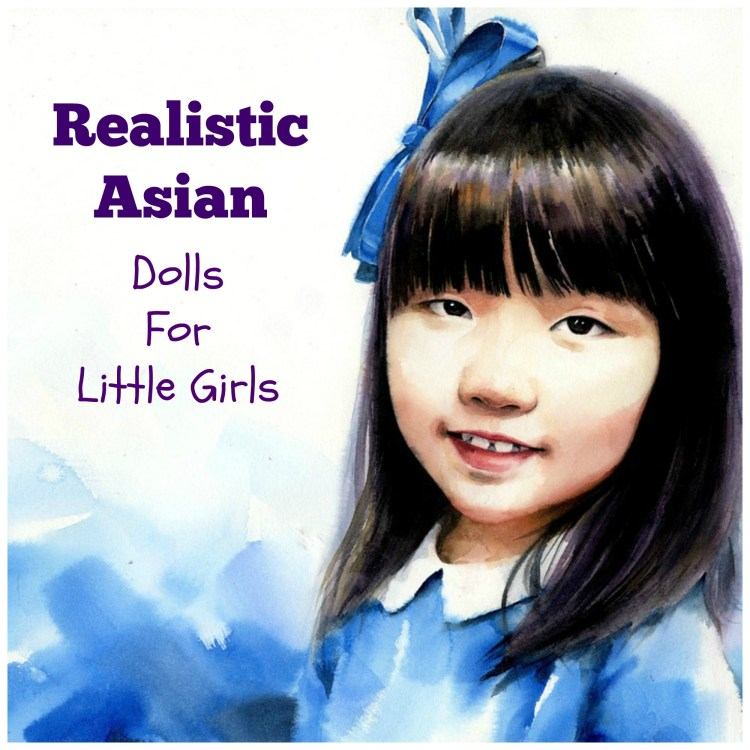 Realistic looking Asian dolls for little girls