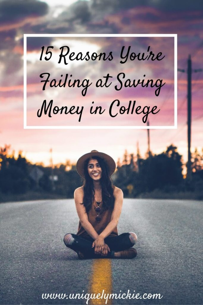 15 Reasons You're Failing at Saving Money in College