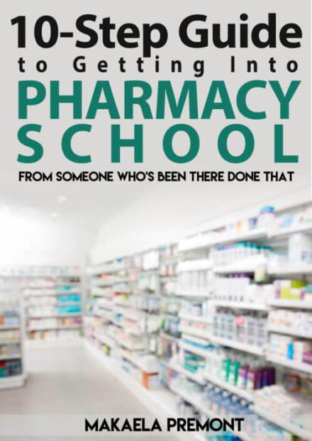 10 Step Guide to Getting into Pharmacy School