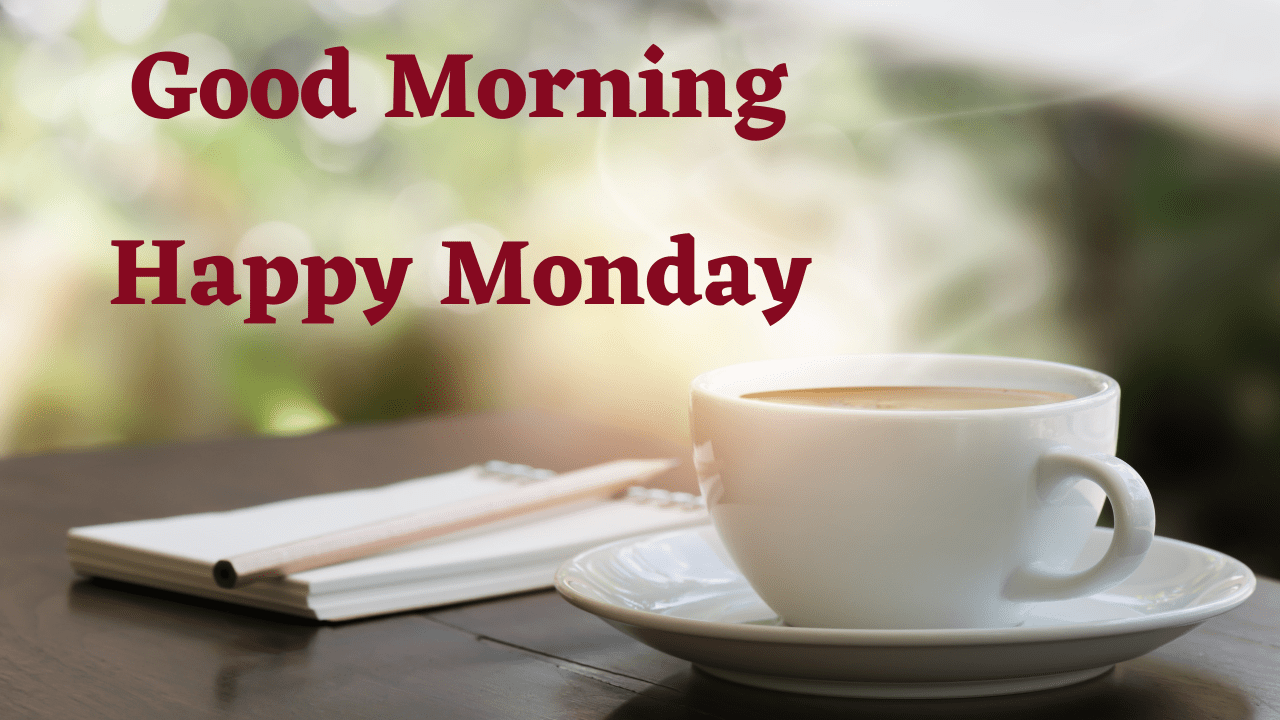 Good Morning Monday Blessings, Funny Images, Quotes, and Messages to Share