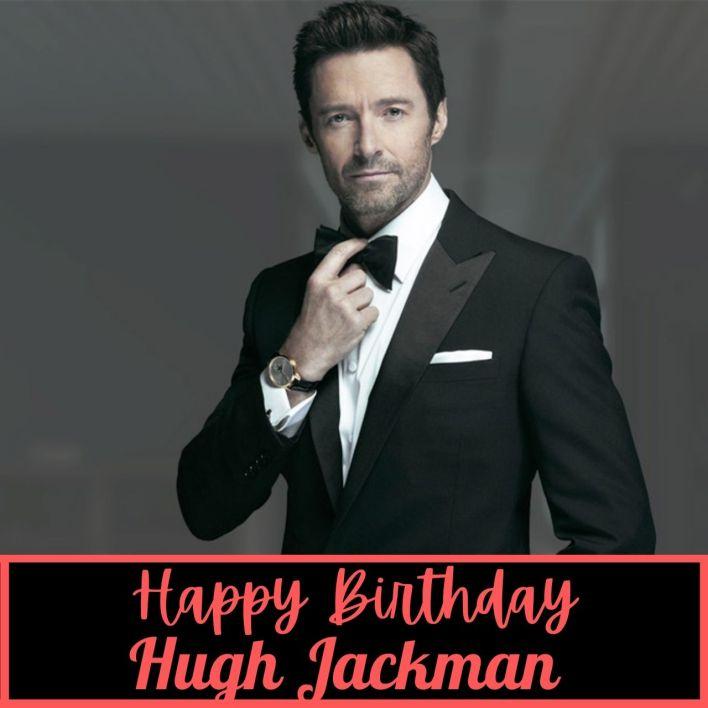 Hugh Jackman Birthday messages