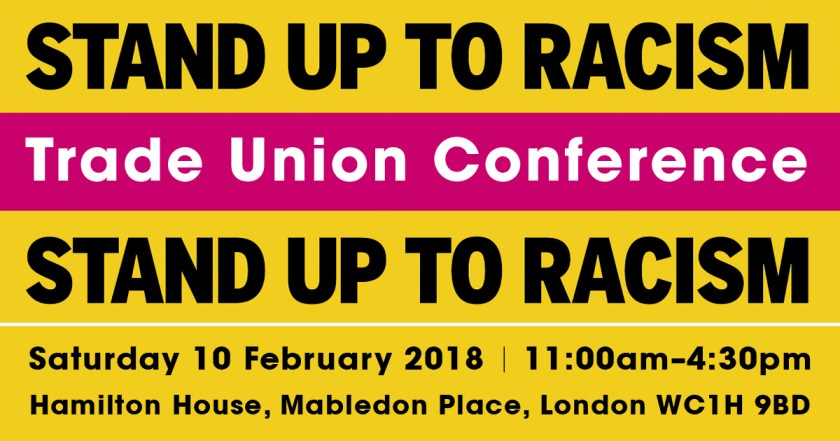 Announcement image of Stand Up To Racism Trade Union Conference at 11:00am–4:30pm on Saturday 10 February 2018 at Hamilton House, Mabledon Place, London WC1H 9BD