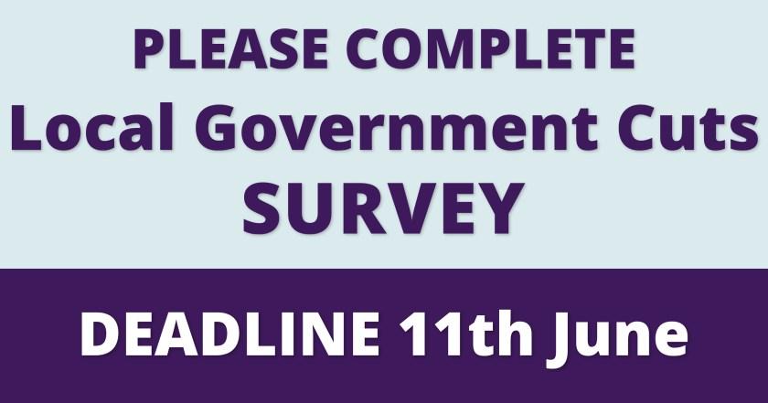 "Announcement graphic reading: ""Please complete Local Government Cuts Survey. Deadline 11th June."""