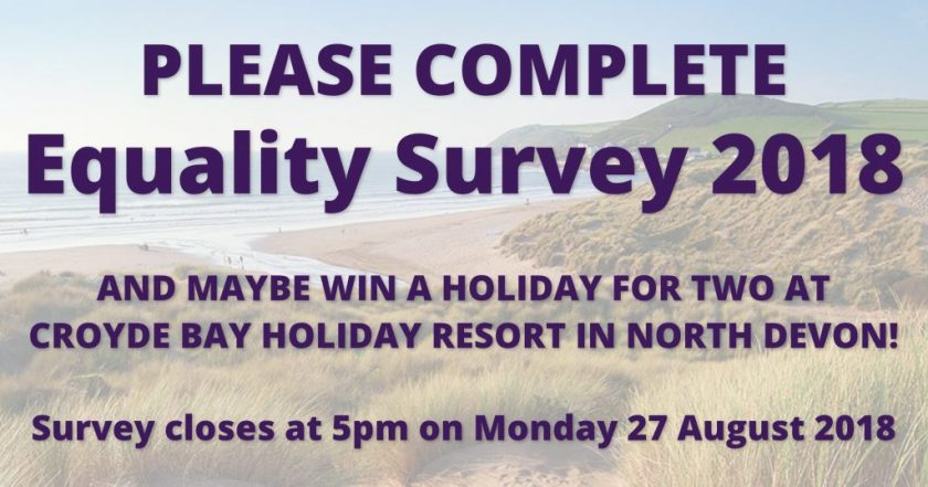 """Announcement graphic reading: """"Please Complete Equality Survey 2018 and maybe win a holiday for two at Croyde Bay Holiday Resort in North Devon! Survey closes at 5pm on Monday 27 August 2018."""" This text overlays a photograph of the beach at Croyde Bay, Devon."""