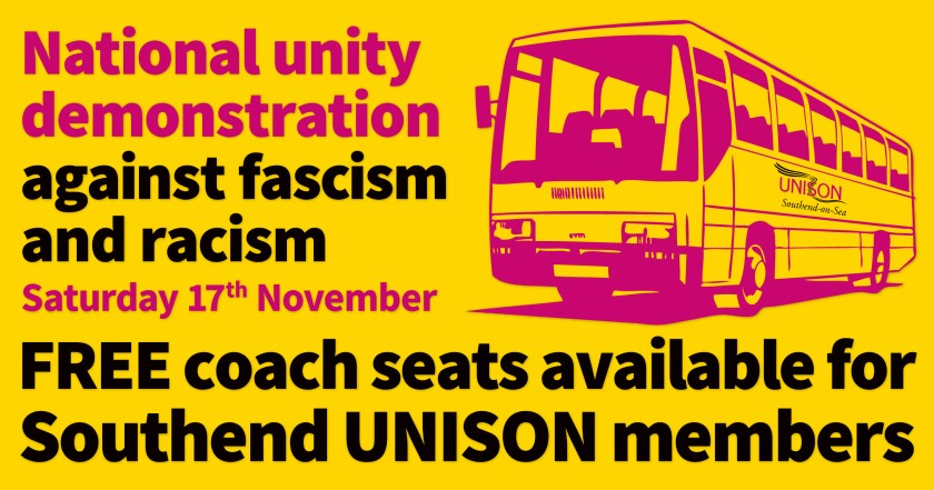 "Announcement graphic reading: ""National Unity Demonstration Against Fascism and Racism, Saturday 17th November, FREE coach seats available for Southend UNISON members."""