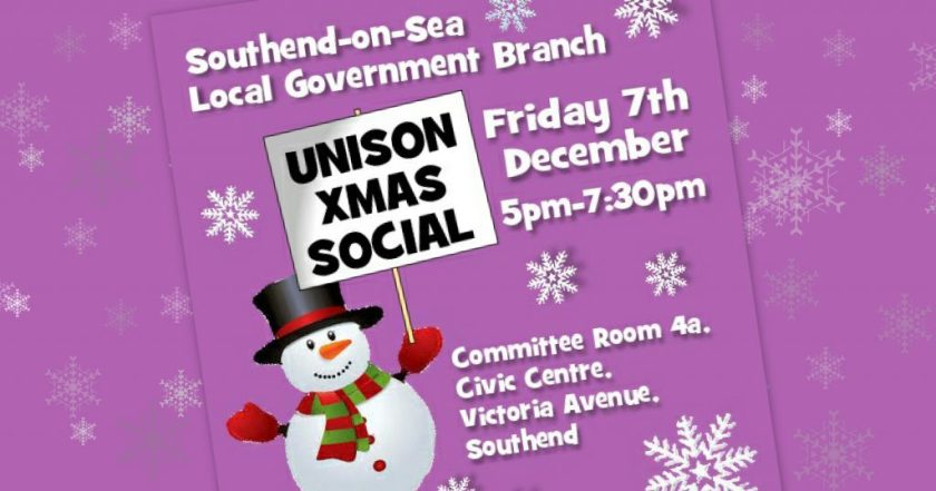 Festive announcement graphic reading: Southend-on-Sea Local Government Branch. UNISON Xmas Social. When: Friday 7th December, 5:00 – 7:30pm. Where: Southend Borough Council, Committee Room 4a, Civic Centre, Victoria Avenue, Southend-on-Sea SS2 6ER. Free buffet, drinks and 2019 UNISON diary. Raffle, stalls and entertainment. Come along, catch-up and enjoy the company! All UNISON members welcome!