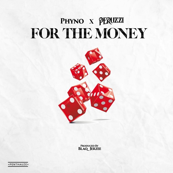 Phyno-For-The-Money Phyno – For The Money Ft. Peruzzi