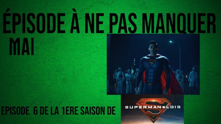 Le retour de « Superman & Lois » : l'épisode à ne pas manquer en mai 2021