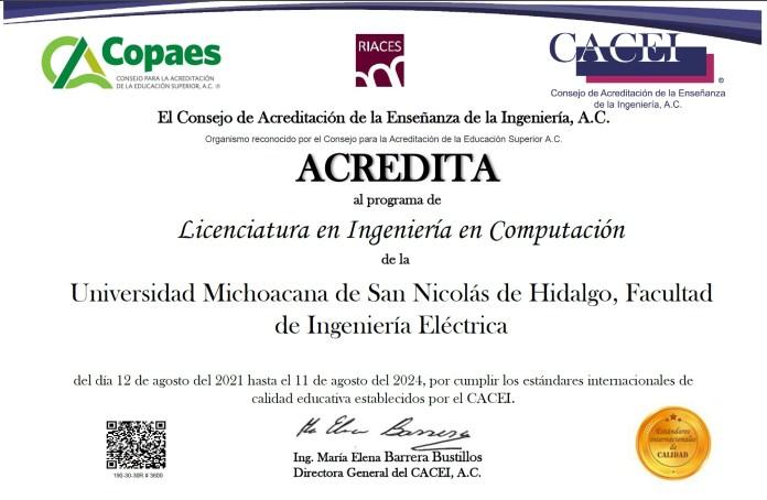 Acreditación al programa de licenciatura en Ingeniería en Computación por parte de CACEI a la Facultad de Ingeniería Eléctrica de la UMSNH.