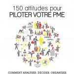 150 Attitudes pour piloter votre PME