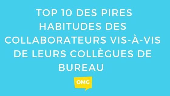 Le top 10 des pires habitudes des professionnels en France vis-à-vis de leurs collègues de bureau _