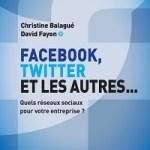 Facebook, Twitter et les autres …