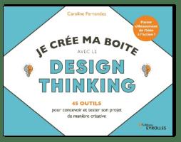 Je crée ma boite avec le Design Thinking