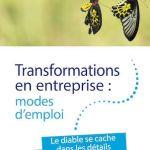 Transformations en entreprise : modes d'emploi