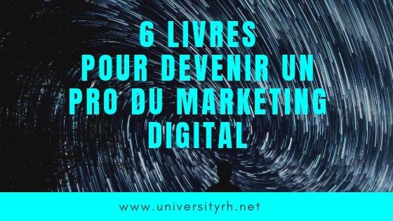 6 livres pour devenir un pro du marketing digital