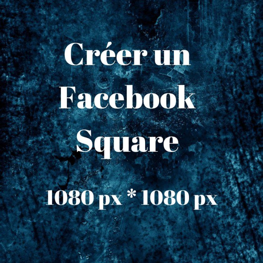 Créer un Facebook Square