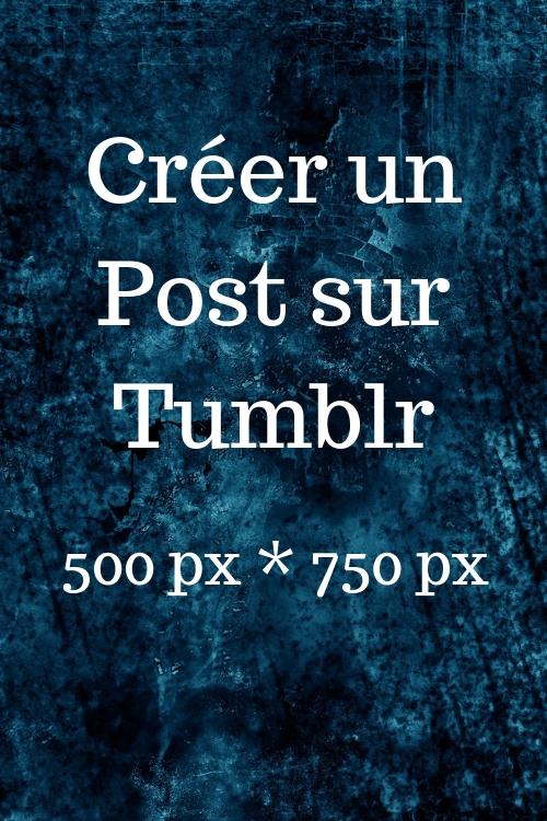 Créer un Post sur Tumblr