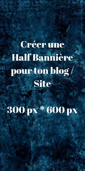 Créer une HalfBannière pour ton blog Site