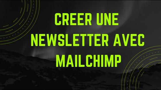 Guide d'utilisation de Mailchimp, outil de référence pour créer et envoyer des newsletters