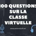 100 questions sur la Classe virtuelle
