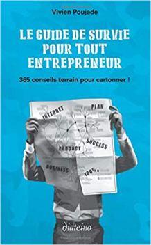 Le Guide de survie pour tout entrepreneur-