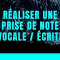 Réaliser une Prise de note vocale _ écrite
