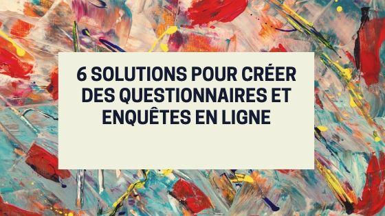 6 solutions pour créer des questionnaires et enquêtes en ligne