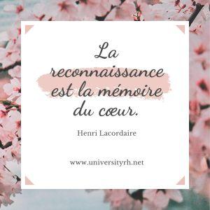 La reconnaissance est la mémoire du cœur.