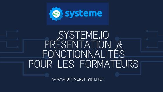 Systeme.io pour les formateurs Présentation et fonctionnalités