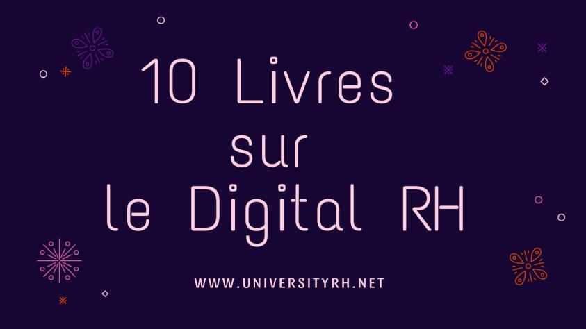 10 Livres pour digitaliser la fonction RH ( + 3 nouveaux)