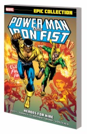 POWER MAN & IRON FIST EPIC COLLECTION: HEROES FOR HIRE TPB