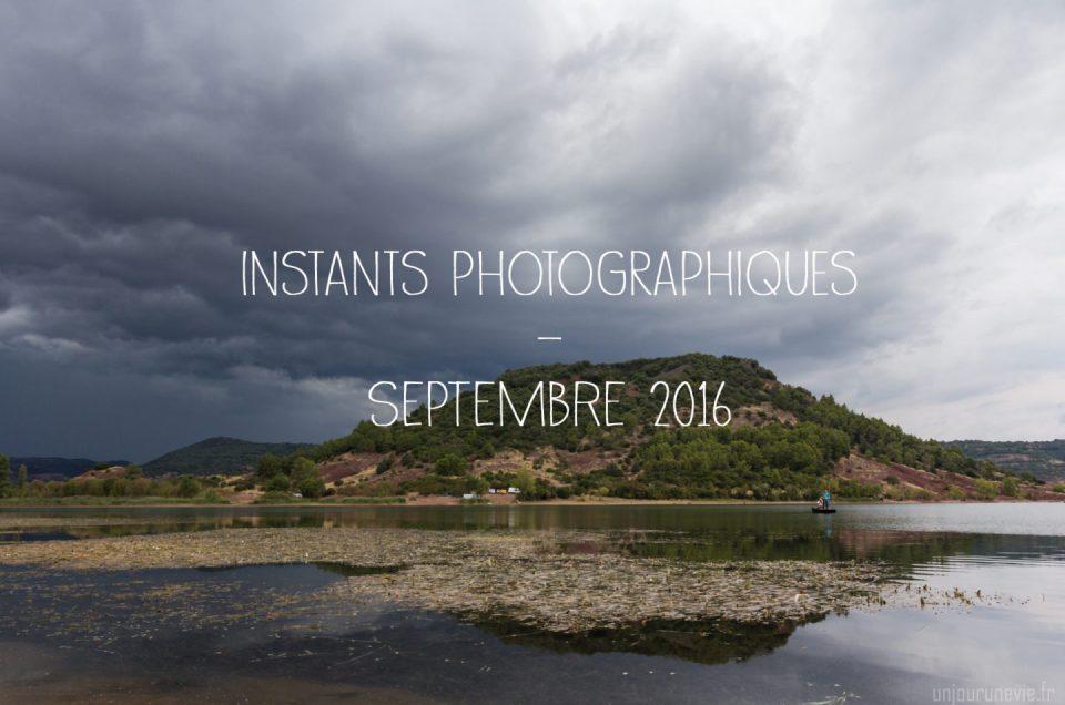 Instants photographiques #Septembre 2016
