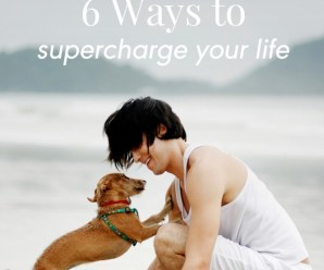 How to be Successful and Supercharge Your Life