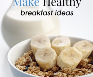 10 Easy to Prepare Healthy Breakfast Ideas
