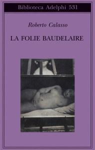 La Folie Baudelaire Galasso Recensioni Libri e News