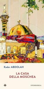 Recensione La casa della moschea di Abdulah Kader