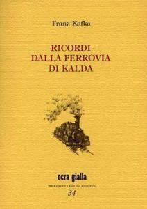 Recensio Ricordi della ferrovia di Kalda di Franz Kafka