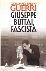 Recensione Giuseppe Bottai, fascista di Giordano Bruno Guerri