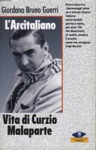 Recensione L'arcitaliano Vita di C Malaparte di G B Guerri Un Libri
