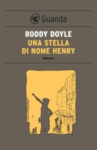 Una stella di nome henry di Roddy Doyle Recensione UnLibro